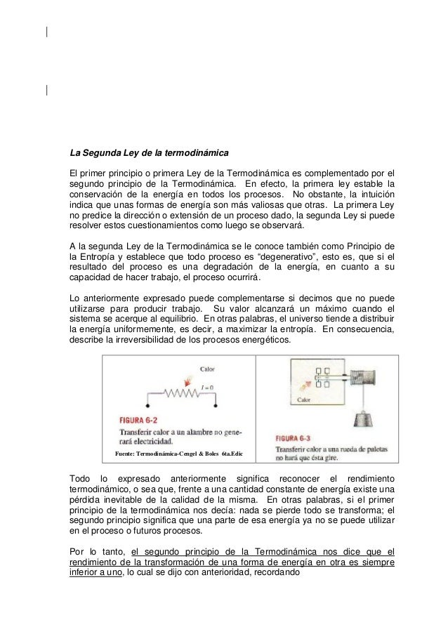La Segunda Ley de la termodinámicaEl primer principio o primera Ley de la Termodinámica es complementado por elsegundo pri...