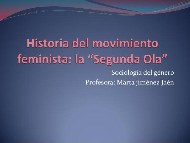 Sociología del géneroProfesora: Marta jiménez Jaén