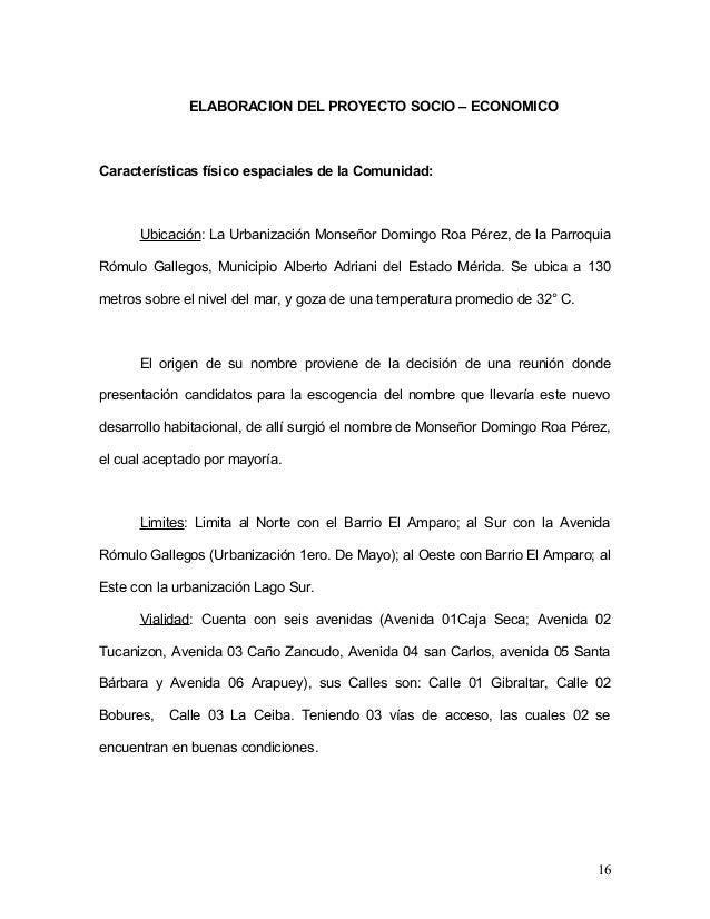 ELABORACION DEL PROYECTO SOCIO – ECONOMICO  Características físico espaciales de la Comunidad:  Ubicación: La Urbanización...