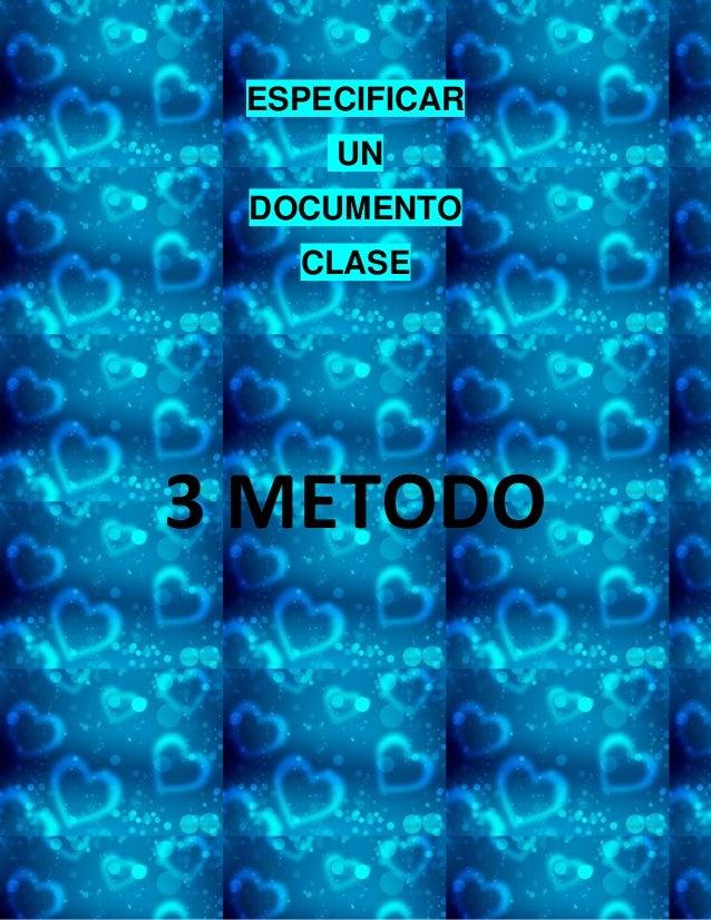 ESPECIFICARUNDOCUMENTOCLASE3 METODO