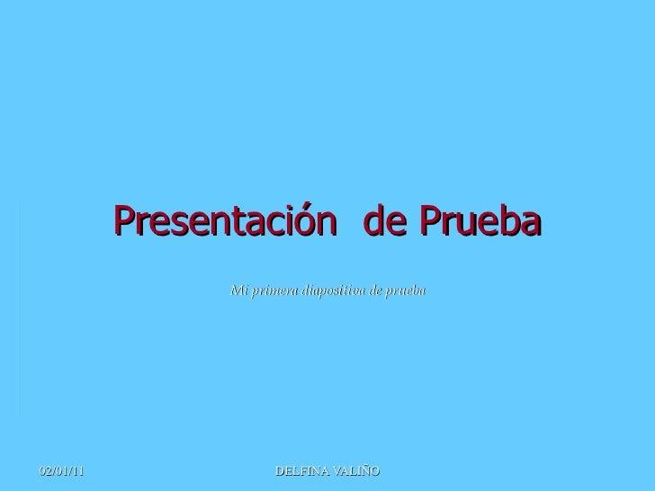 Presentación  de Prueba Mi primera diapositiva de prueba