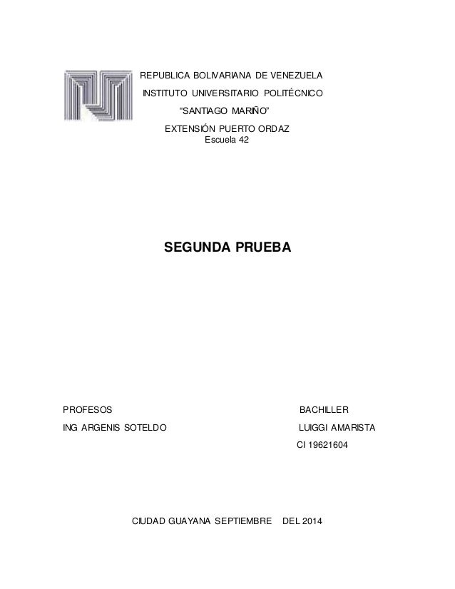 """REPUBLICA BOLIVARIANA DE VENEZUELA  INSTITUTO UNIVERSITARIO POLITÉCNICO  """"SANTIAGO MARIÑO""""  EXTENSIÓN PUERTO ORDAZ  Escuel..."""