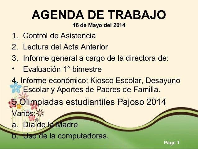 AGENDA DE TRABAJO  Page 1  16 de Mayo del 2014  1. Control de Asistencia  2. Lectura del Acta Anterior  3. Informe general...
