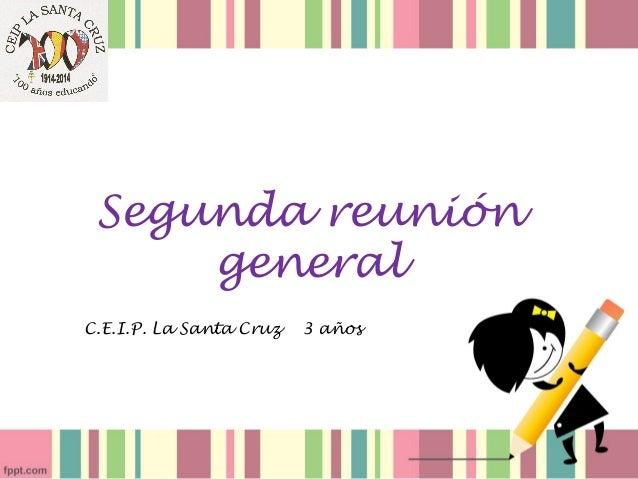 Segunda reunión general C.E.I.P. La Santa Cruz 3 años