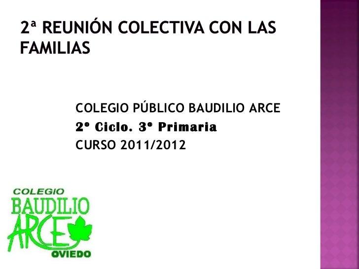 COLEGIO PÚBLICO BAUDILIO ARCE 2º Ciclo. 3º Primaria CURSO 2011/2012