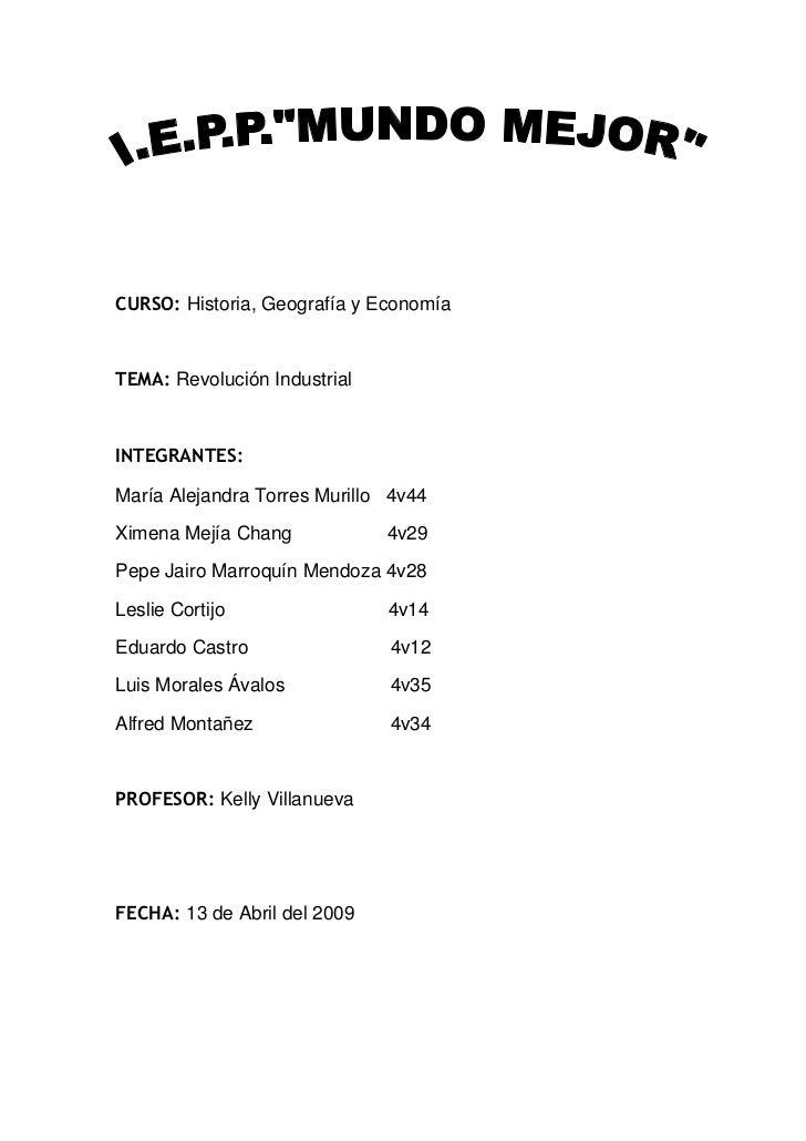 CURSO: Historia, Geografía y Economía<br />TEMA: Revolución Industrial<br />INTEGRANTES:<br />María Alejandra Torres Muril...