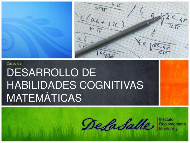 Curso deDESARROLLO DE HABILIDADES COGNITIVAS MATEMÁTICAS<br />