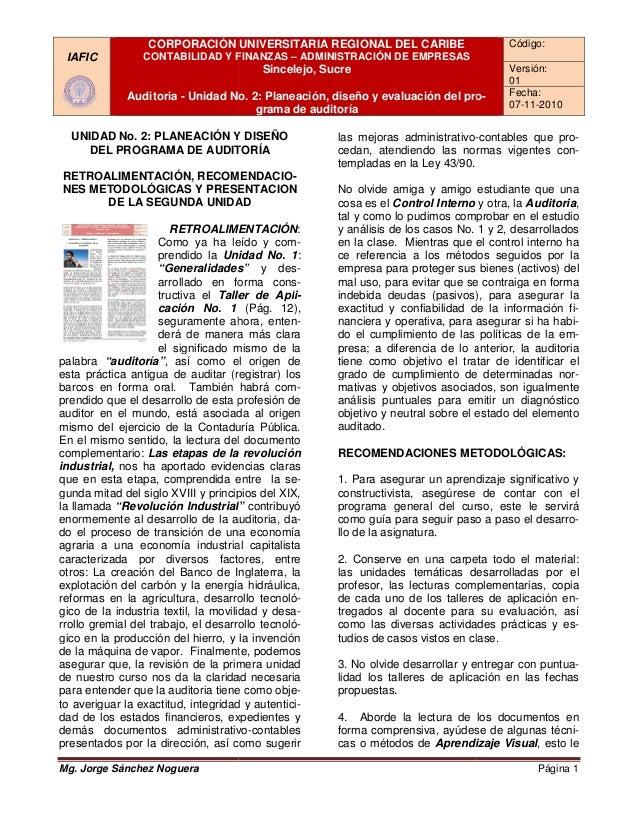 IAFIC CORPORACIÓN UNIVERSITARIA REGIONAL DEL CARIBE CONTABILIDAD Y FINANZAS Auditoria - Unidad No. 2: Planeación, diseño y...