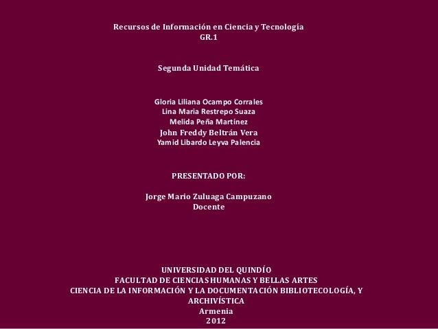 Recursos de Información en Ciencia y Tecnología                             GR.1                    Segunda Unidad Temátic...