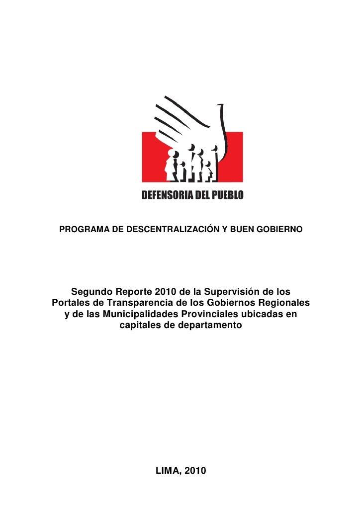 PROGRAMA DE DESCENTRALIZACIÓN Y BUEN GOBIERNO    Segundo Reporte 2010 de la Supervisión de losPortales de Transparencia de...