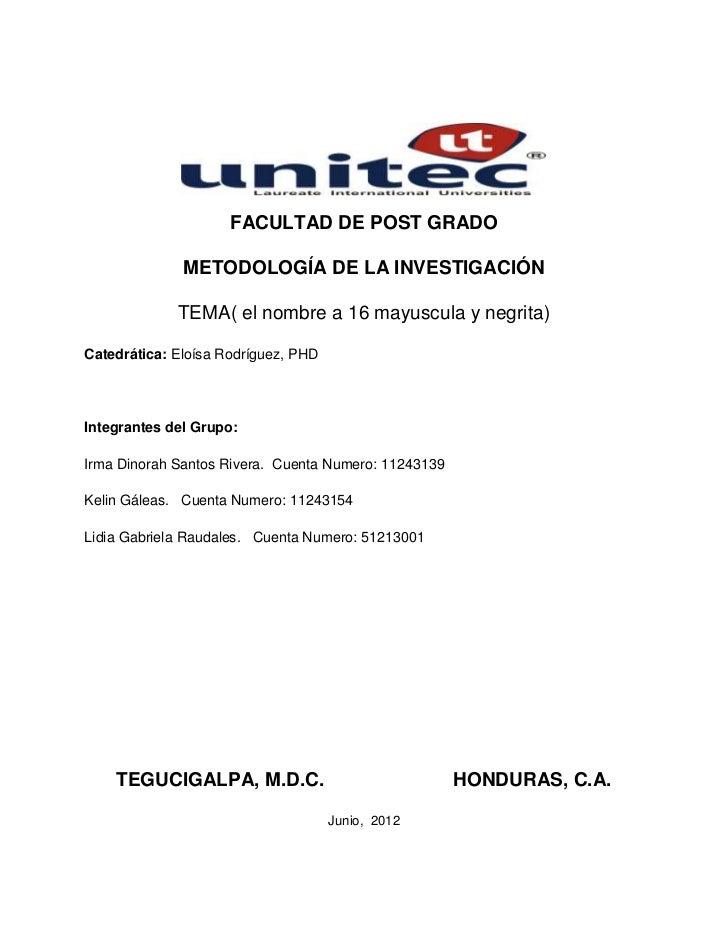 FACULTAD DE POST GRADO              METODOLOGÍA DE LA INVESTIGACIÓN             TEMA( el nombre a 16 mayuscula y negrita)C...