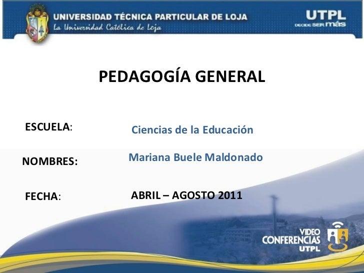 PEDAGOGÍA GENERAL ( II Bimestre Abril Agosto del 2011)
