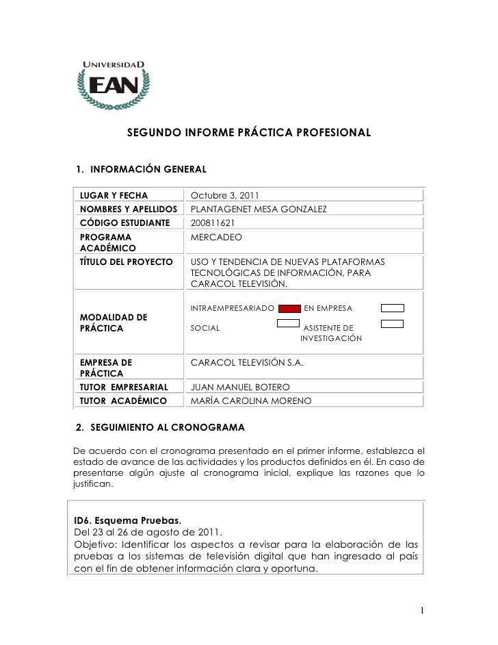 SEGUNDO INFORME PRÁCTICA PROFESIONAL1. INFORMACIÓN GENERAL LUGAR Y FECHA            Octubre 3, 2011 NOMBRES Y APELLIDOS   ...
