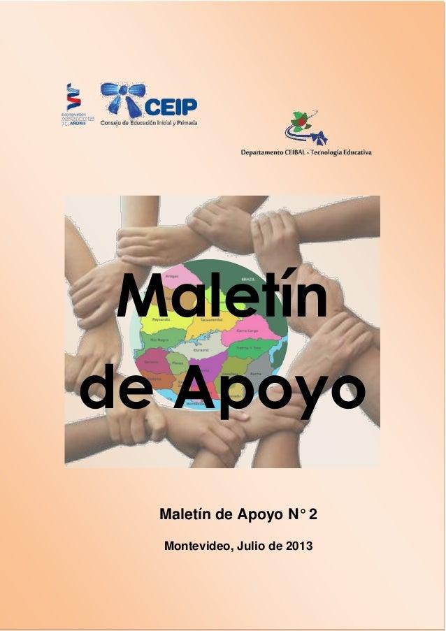 Maletín de Apoyo Maletín de Apoyo N° 2 Montevideo, Julio de 2013