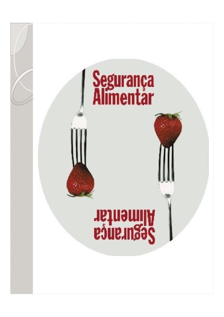 Segurança AlimentarSegurança Alimentar é a garantia dodireito de todos ao acesso a alimentosde qualidade, em quantidade su...