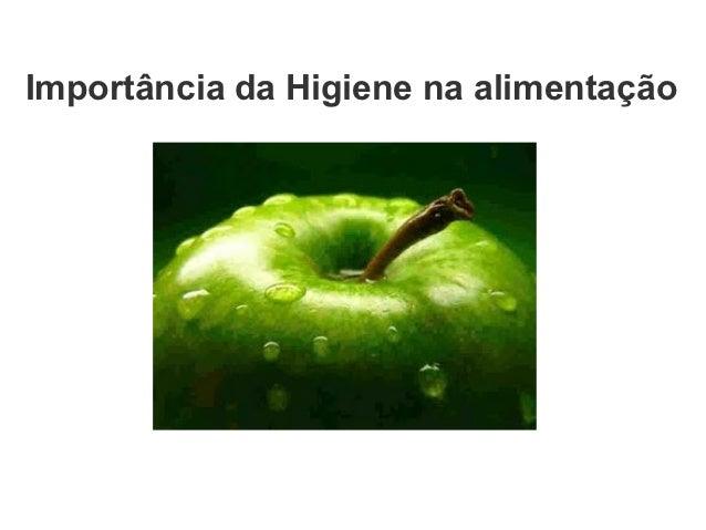 Importância da Higiene na alimentação