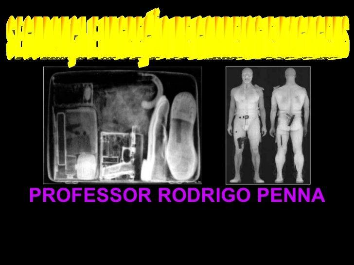 Raios X na segurança e bagagens - Conteúdo vinculado ao blog      http://fisicanoenem.blogspot.com/