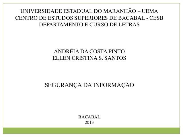 UNIVERSIDADE ESTADUAL DO MARANHÃO – UEMA CENTRO DE ESTUDOS SUPERIORES DE BACABAL - CESB DEPARTAMENTO E CURSO DE LETRAS  AN...