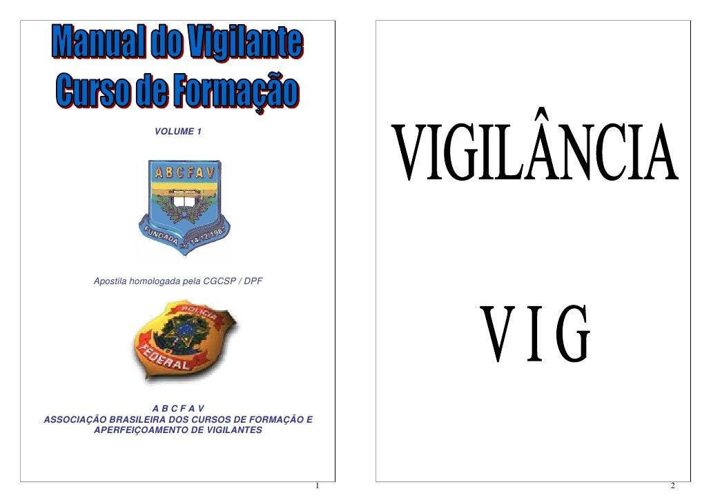 VOLUME 1        Apostila homologada pela CGCSP / DPF                   ABCFAVASSOCIAÇÃO BRASILEIRA DOS CURSOS DE FORMAÇÃO ...