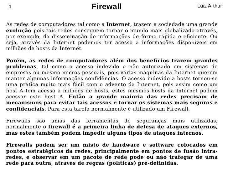 1                             Firewall                              Luiz Arthur   As redes de computadores tal como a Inte...