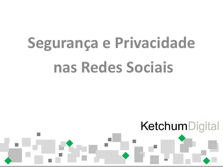 Segurança e privacidade nas redes sociais