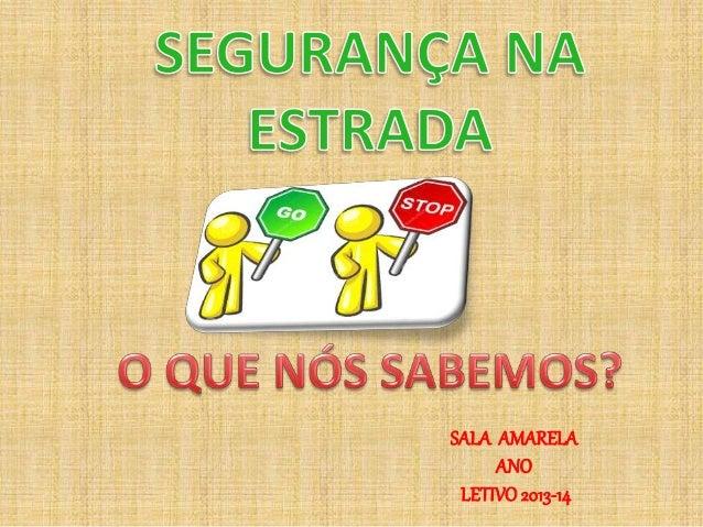 SALA AMARELA ANO LETIVO2013-14