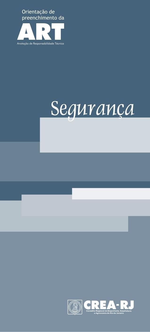 ORIENTAÇÃO DE PREENCHIMENTO DA ART  ÍNDICE ORIENTAÇÃO DE PREENCHIMENTO DA ART ................ 3 ART - Anotação de Respons...
