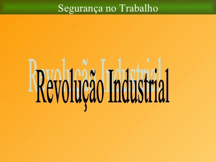 Segurança no Trabalho Revolução Industrial