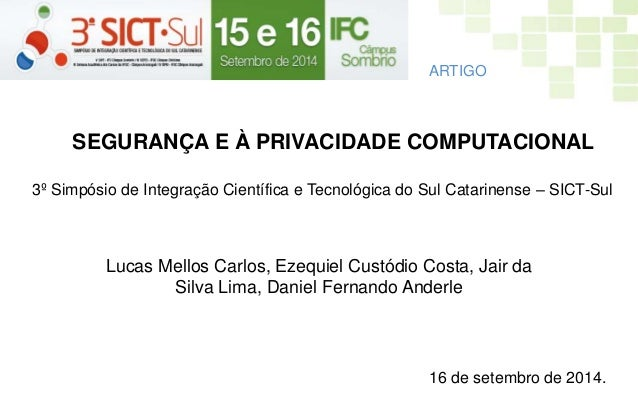 Lucas Mellos Carlos, Ezequiel Custódio Costa, Jair da Silva Lima, Daniel Fernando Anderle ARTIGO 16 de setembro de 2014. S...
