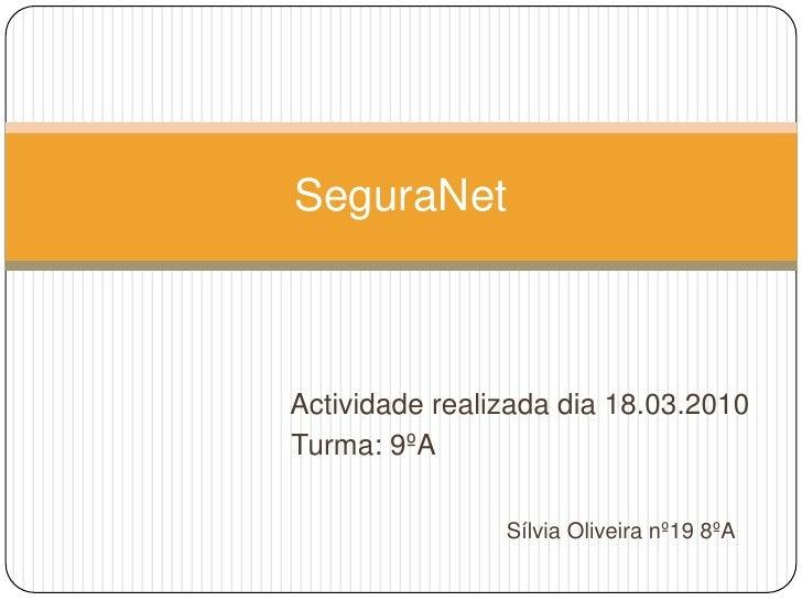 Actividade realizada dia 18.03.2010<br />        Turma: 9ºA                       <br />Sílvia Oliveira nº19 8ºA<b...