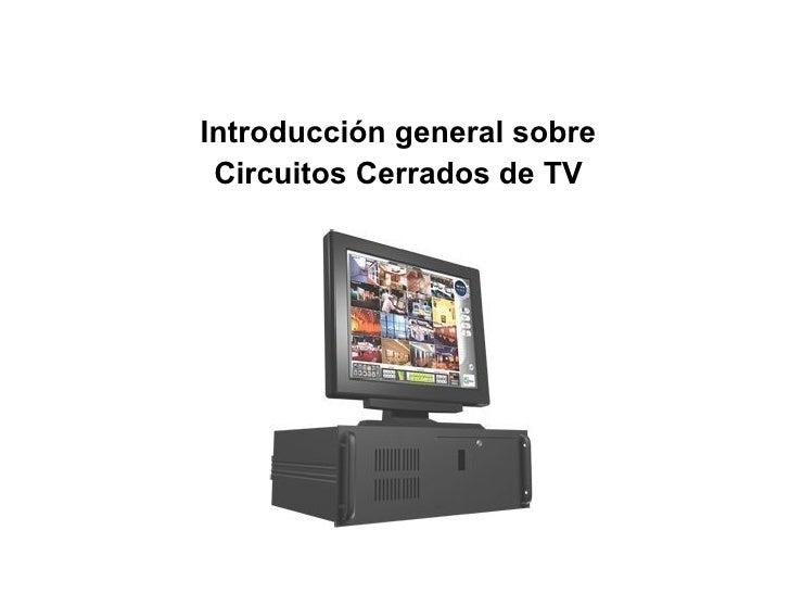 Introducción general sobre Circuitos Cerrados de TV