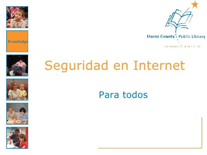 Seguridad en Internet          Para todos