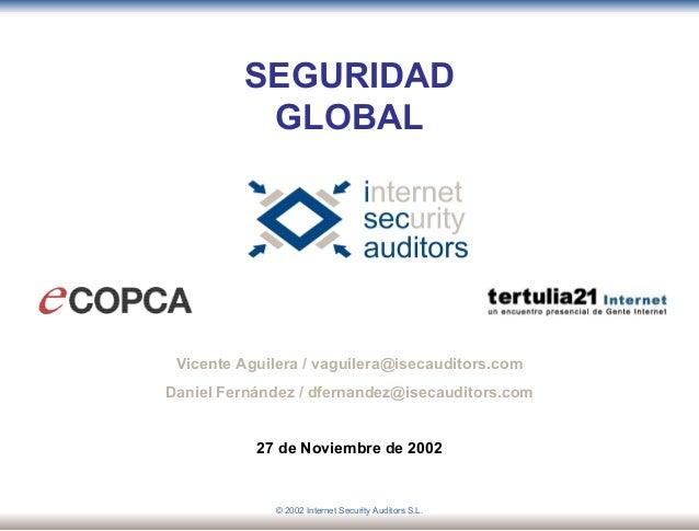 SEGURIDAD GLOBAL P o r t a d a Vicente Aguilera / vaguilera@isecauditors.com Daniel Fernández / dfernandez@isecauditors.co...