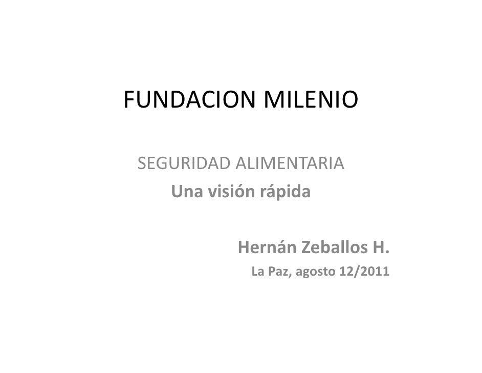 FUNDACIONMILENIO SEGURIDADALIMENTARIA SEGURIDAD ALIMENTARIA    Unavisiónrápida           HernánZeballos H.           ...