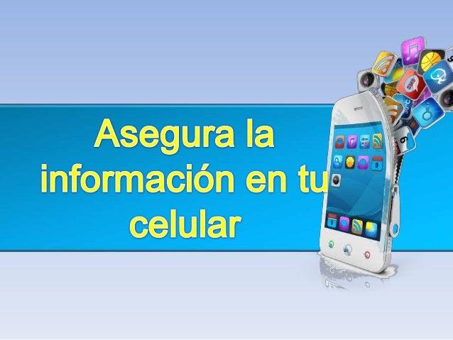 Seguridad de tus datos en el celular