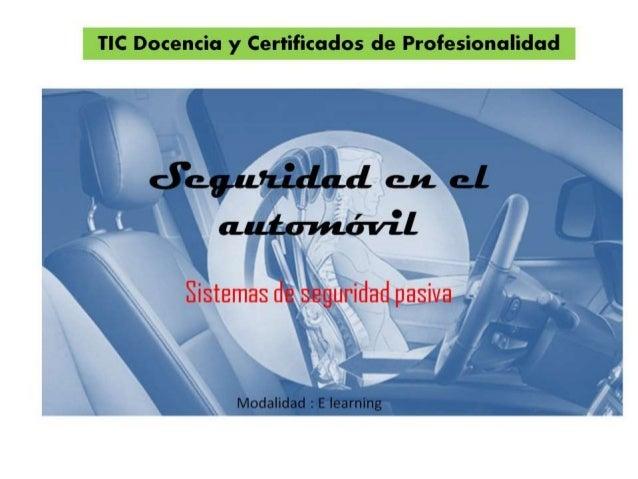 TIC Docencia y Certificados de Profesionalidad     Sistemas uisaguridad pasiva  Modalidad :  E learning