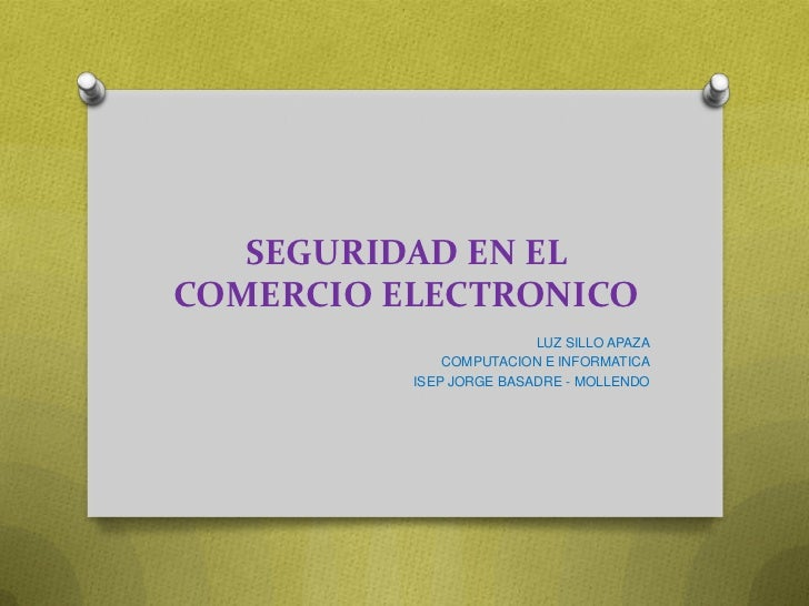 SEGURIDAD EN ELCOMERCIO ELECTRONICO                         LUZ SILLO APAZA              COMPUTACION E INFORMATICA        ...