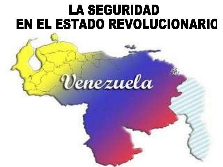 LA SEGURIDAD EN EL ESTADO REVOLUCIONARIO