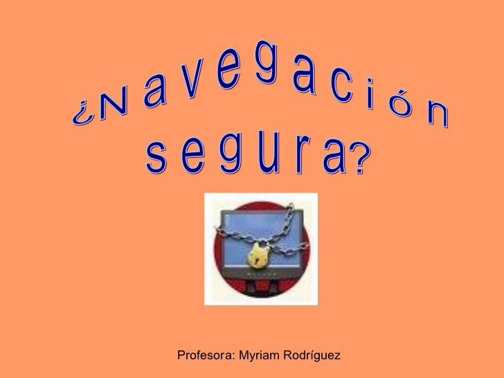 Profesora: Myriam Rodríguez