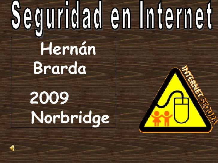 Seguridad en Internet Hernán Brarda  2009  Norbridge