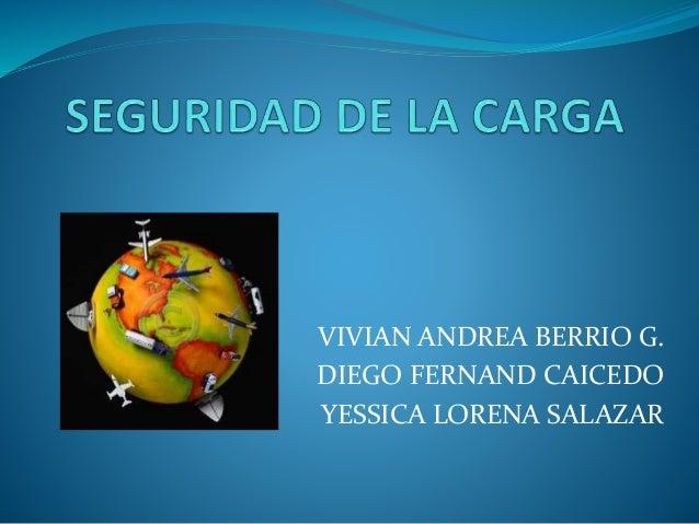 VIVIAN ANDREA BERRIO G. DIEGO FERNAND CAICEDO YESSICA LORENA SALAZAR