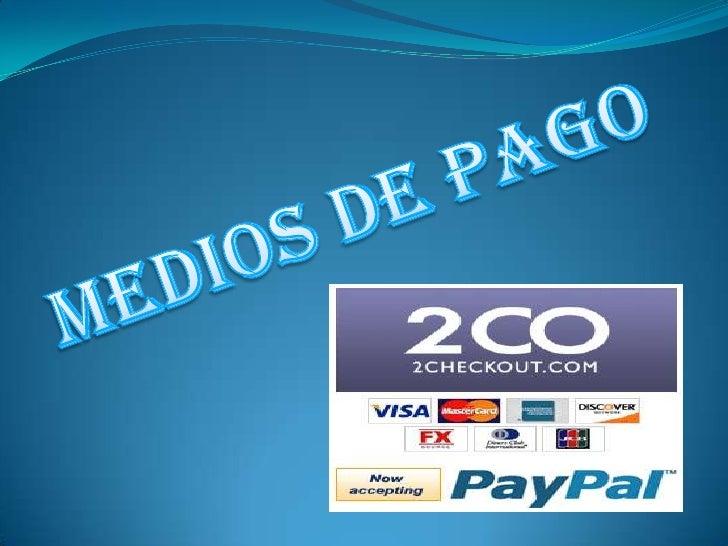 MEDIOS DE PAGO<br />