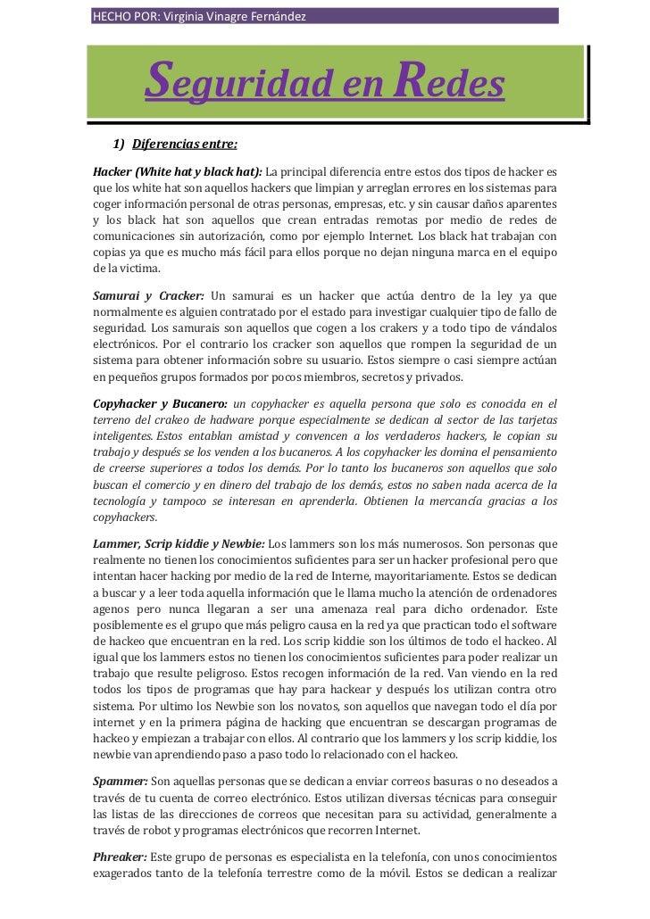 HECHO POR: Virginia Vinagre Fernández          Seguridad en Redes   1) Diferencias entre:Hacker (White hat y black hat): L...