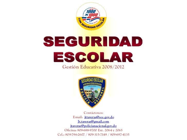 Gestión Educativa 2008/2012                         Contáctenos:            Email: jttaveras@see.gov.do                Jt....