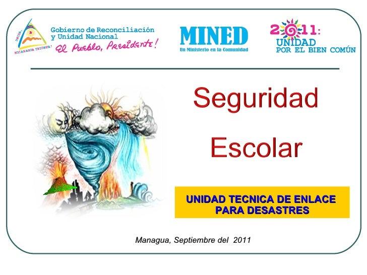 UNIDAD TECNICA DE ENLACE  PARA DESASTRES Managua, Septiembre del  2011
