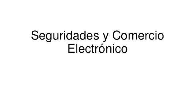 Seguridades y ComercioElectrónico