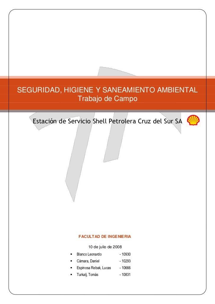 SEGURIDAD, HIGIENE Y SANEAMIENTO AMBIENTAL               Trabajo de Campo      Estación de Servicio Shell Petrolera Cruz d...