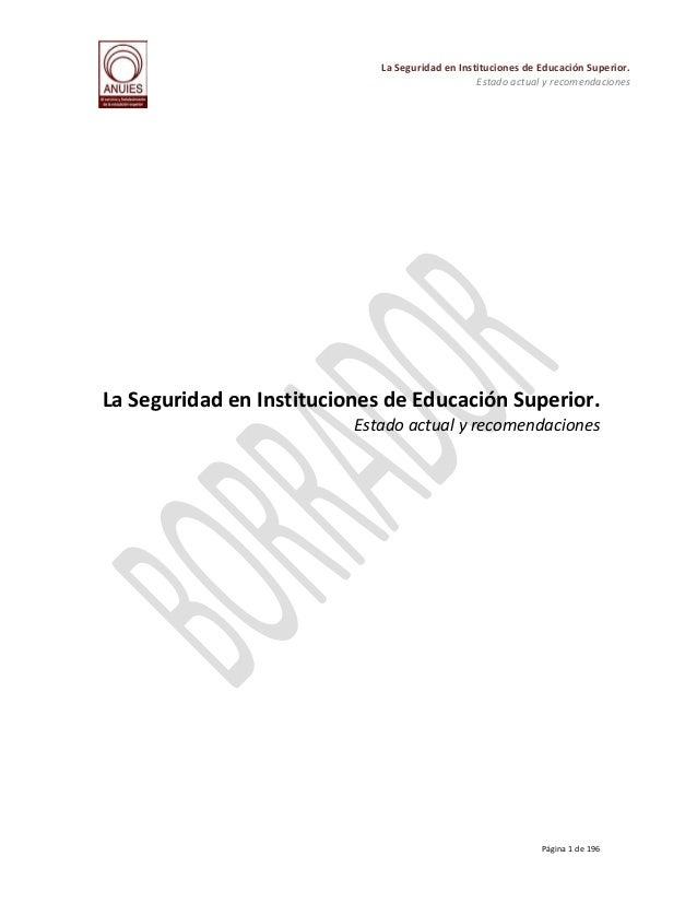 La Seguridad en Instituciones de Educación Superior. Estado actual y recomendaciones  La Seguridad en Instituciones de Edu...