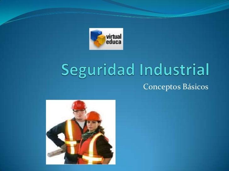 Conceptos Básicos de Seguridad Industrial