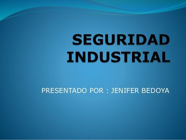 PRESENTADO POR : JENIFER BEDOYA